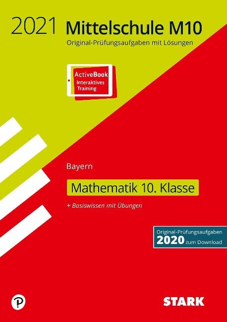 STARK Original-Prüfungen und Training Mittelschule M10 2021 - Mathematik - Bayern -