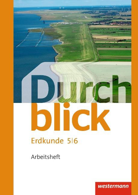 Durchblick Erdkunde 5 / 6. Arbeitsheft. Realschulen. Niedersachsen -