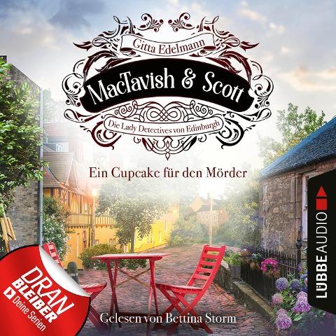 Ein Cupcake für den Mörder - MacTavish & Scott - Die Lady Detectives von Edinburgh, Folge 2 (Ungekürzt) - Gitta Edelmann