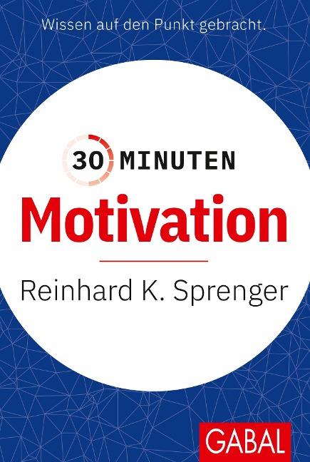 30 Minuten Motivation - Reinhard K. Sprenger
