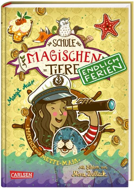 Die Schule der magischen Tiere - Endlich Ferien 6: Hatice und Mette-Maja - Margit Auer