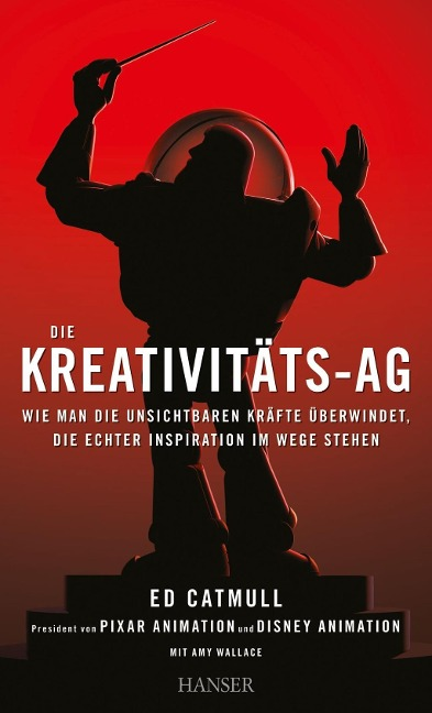 Die Kreativitäts-AG - Ed Catmull, Amy Wallace