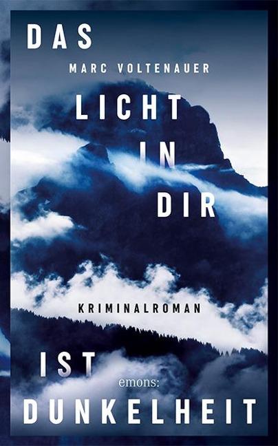 Das Licht in dir ist Dunkelheit - Marc Voltenauer