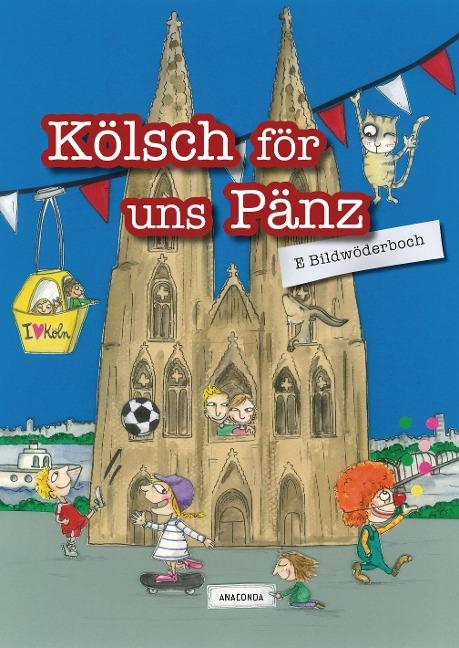 Kölsch för uns Pänz - E Bildwöderboch - Detlef Reich, Ruth Reich