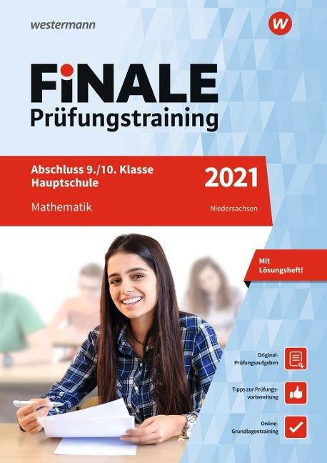 FiNALE Prüfungstraining 2021 Abschluss 9./10. Klasse Hauptschule Niedersachsen. Mathematik - Bernhard Humpert, Martina Lenze, Bernd Libau, Ursula Schmidt, Peter Welzel