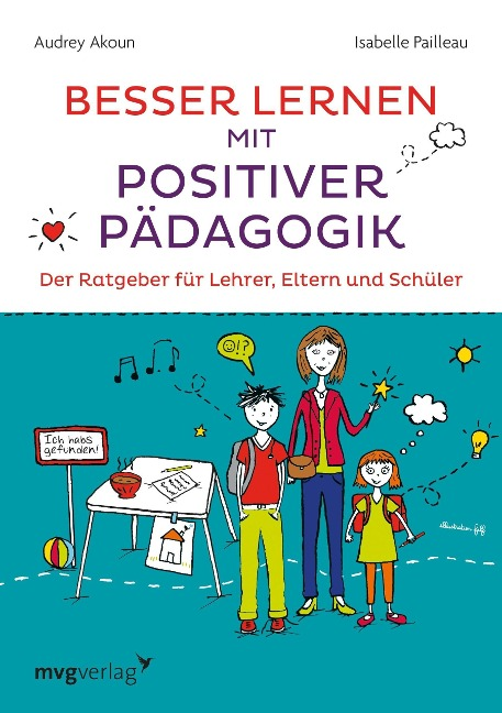 Besser lernen mit positiver Pädagogik - Audrey Akoun, Isabelle Pailleau