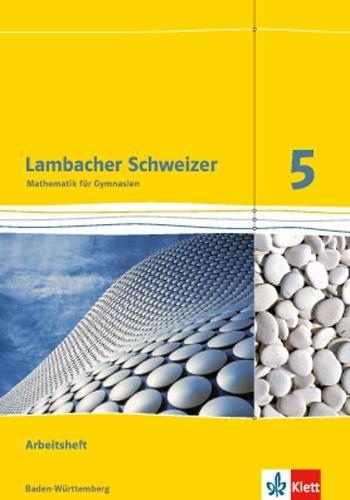 Lambacher Schweizer. 5. Schuljahr. Arbeitsheft plus Lösungsheft. Neubearbeitung. Baden-Württemberg -