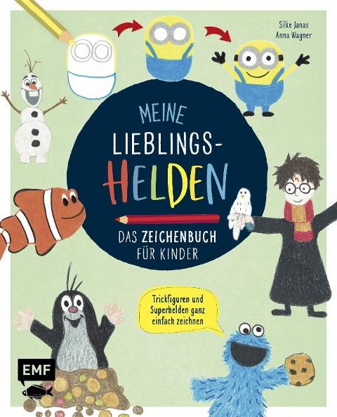 Meine Lieblingshelden - Das Zeichenbuch für Kinder - Silke Janas, Anna Wagner