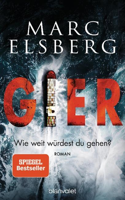 GIER - Wie weit würdest du gehen? - Marc Elsberg