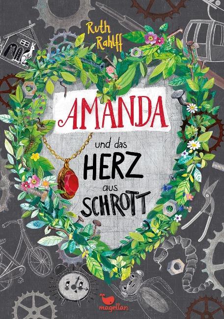 Amanda und das Herz aus Schrott - Ruth Rahlff