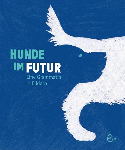 Hunde im Futur - Susanna Rieder, Johannes Rieder