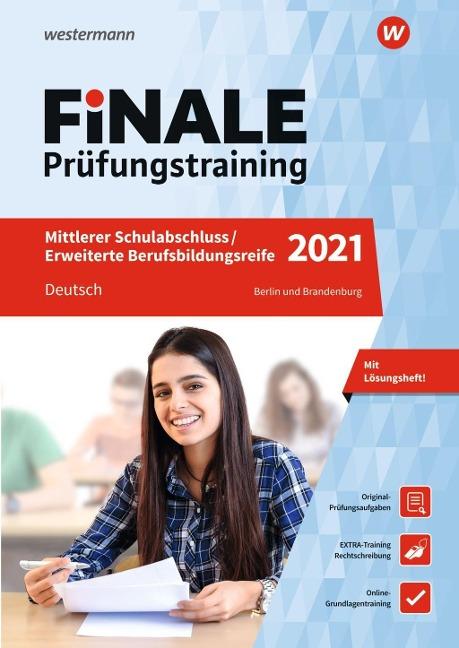 FiNALE Prüfungstraining 2021 Mittlerer Schulabschluss, Fachoberschulreife, Erweiterte Bildungsreife Berlin und Brandenburg. Deutsch - Jelko Peters