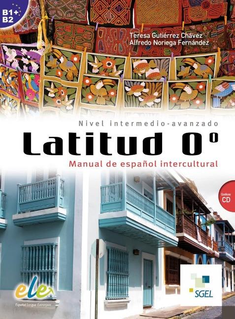 Latitud 0º. Buch mit Audio-CD - Teresa Gutiérrez Chávez, Alfredo Noriega Fernández