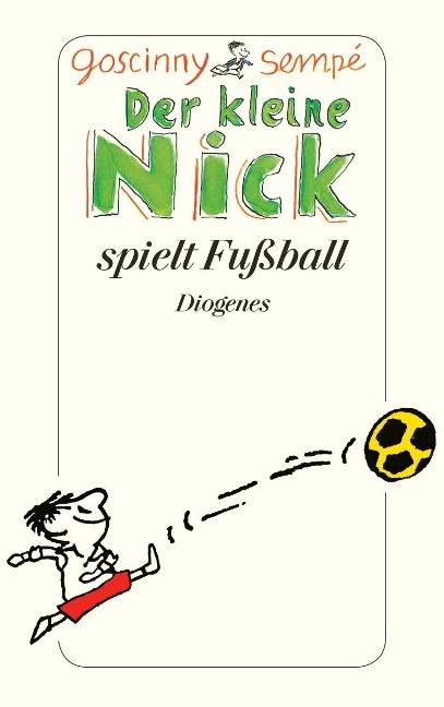 Der kleine Nick spielt Fußball - René Goscinny, Sempé