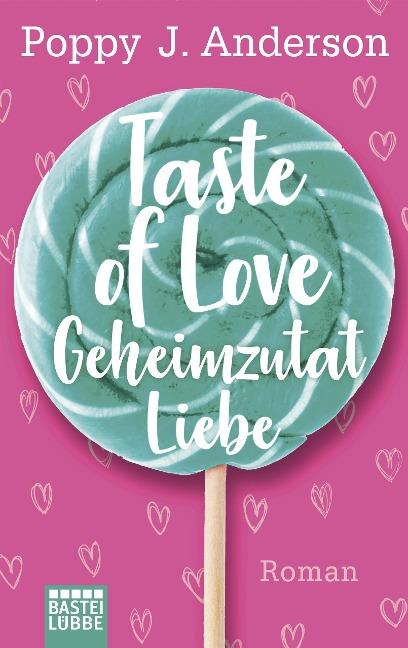 Taste of Love - Geheimzutat Liebe - Poppy J. Anderson