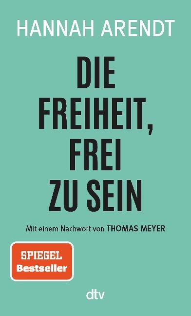 Die Freiheit, frei zu sein - Hannah Arendt