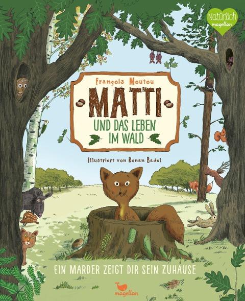 Matti und das Leben im Wald - Ein Marder zeigt dir sein Zuhause