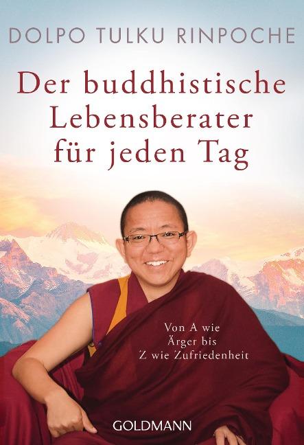 Der buddhistische Lebensberater für jeden Tag - Dolpo Tulku Rinpoche