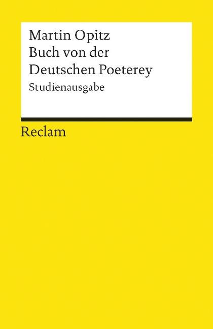 Buch von der Deutschen Poeterey (1624). Studienausgabe - Martin Opitz