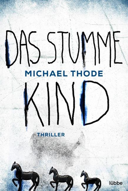Das stumme Kind - Michael Thode