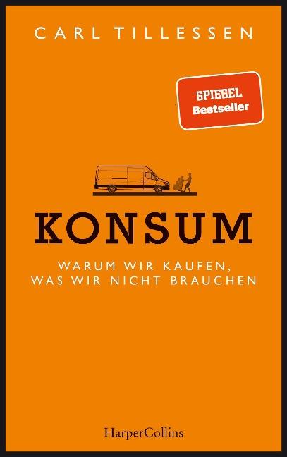 Konsum - Warum wir kaufen, was wir nicht brauchen - Carl Tillessen