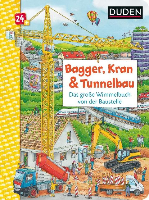 Duden 24+: Bagger, Kran und Tunnelbau. Das große Wimmelbuch von der Baustelle - Christina Braun