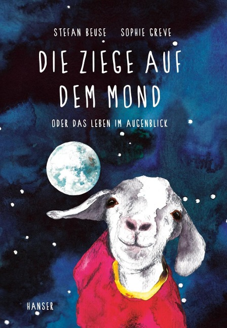 Die Ziege auf dem Mond - Stefan Beuse, Sophie Greve