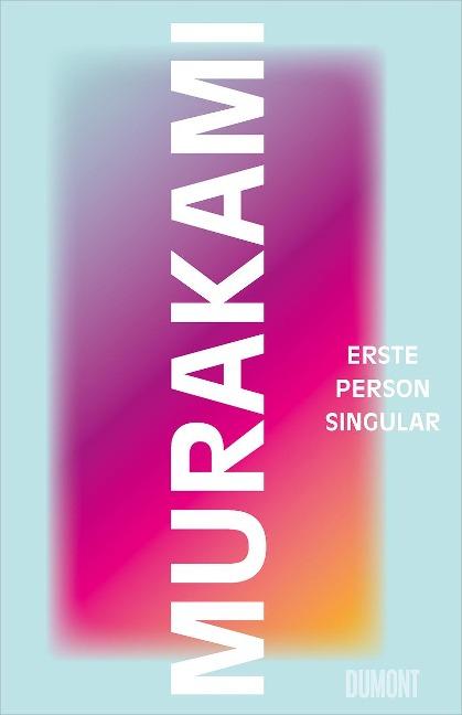 Erste Person Singular - Haruki Murakami