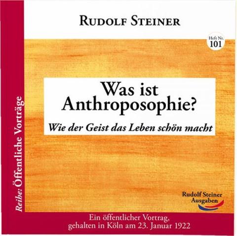 Was ist Anthroposophie? - Rudolf Steiner