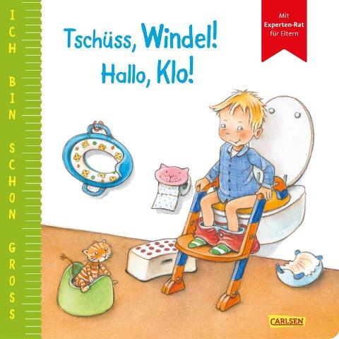 Ich bin schon groß: Tschüss, Windel! Hallo, Klo! - Anna Taube