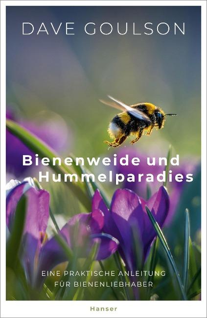 Bienenweide und Hummelparadies - Dave Goulson