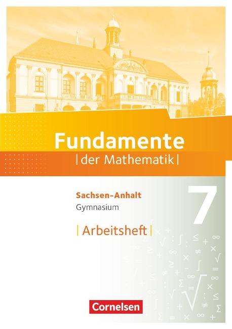 Fundamente der Mathematik 7. Schuljahr. Arbeitsheft mit Lösungen - Gymnasium Sachsen-Anhalt -