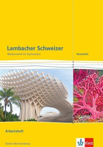 Lambacher Schweizer. Kursstufe. Arbeitsheft plus Lösungen 11./12. Klasse. Baden-Württemberg ab 2016 -