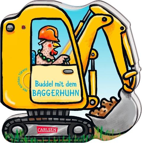 Mein kleiner Fahrzeugspaß: Buddel mit dem Baggerhuhn - Katharina Wieker
