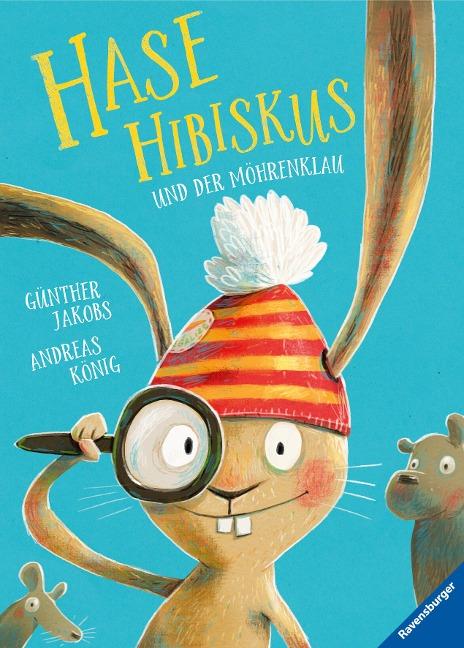 Hase Hibiskus und der Möhrenklau - Andreas König