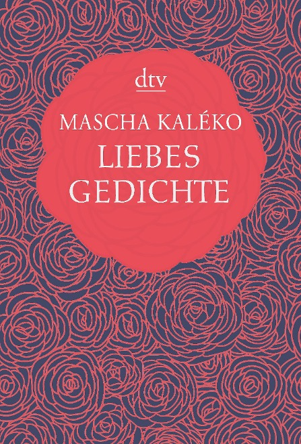 Liebesgedichte - Mascha Kaléko
