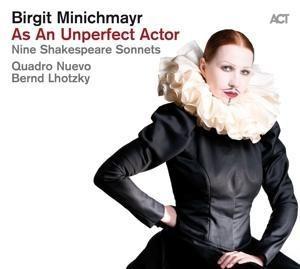 As An Unperfect Actor - Nine Shakespeare Sonnets - Birgit Minichmayr, Bernd Lhotzky