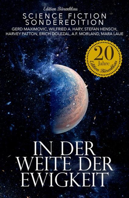 In der Weite der Ewigkeit - Science Fiction-Sonderedition - Erich Dolezal, Wilfried A. Hary, Gerd Maximovic, Stefan Hensch, A. F. Morland