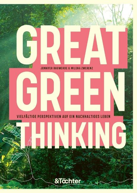 Great Green Thinking - Jennifer Hauwehde, Milena Zwerenz
