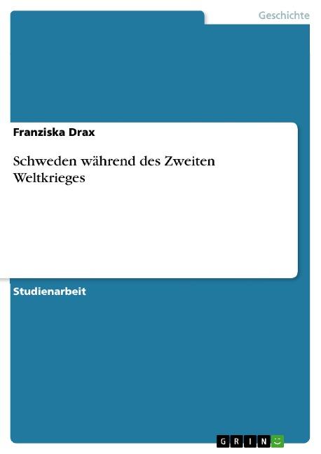 Schweden während des Zweiten Weltkrieges - Franziska Drax