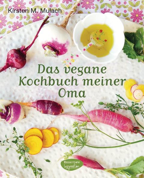 Das vegane Kochbuch meiner Oma - Kirsten M. Mulach