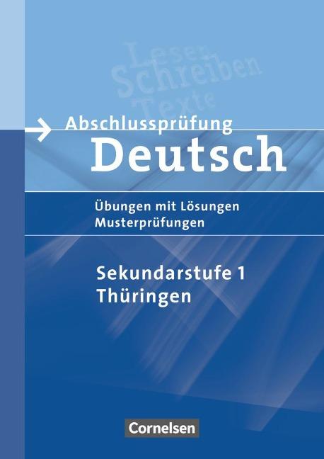 Abschlussprüfung Deutsch. 10. Schuljahr - Arbeitsheft mit Lösungen. Sekundarstufe I. Thüringen -