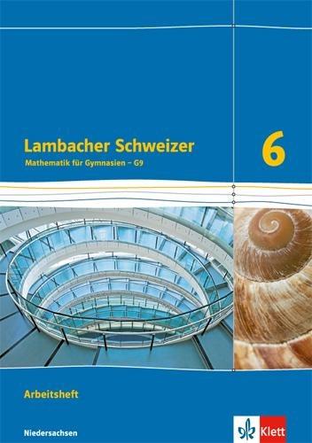 Lambacher Schweizer. 6. Schuljahr G9. Arbeitsheft plus Lösungsheft. Neubearbeitung. Niedersachsen -