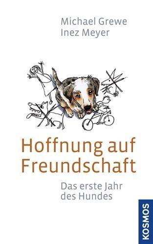 Hoffnung auf Freundschaft - Michael Grewe, Inez Meyer