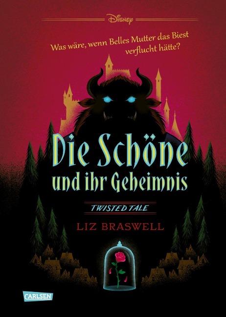 Disney - Twisted Tales: Die Schöne und ihr Geheimnis (Die Schöne und das Biest) - Liz Braswell