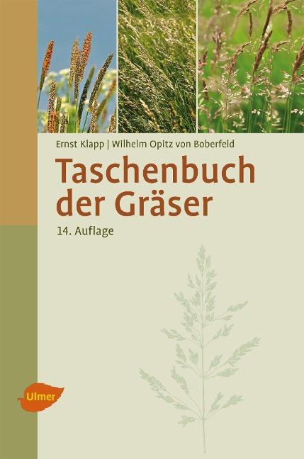 Taschenbuch der Gräser - Ernst Klapp, Wilhelm Opitz von Boberfeld