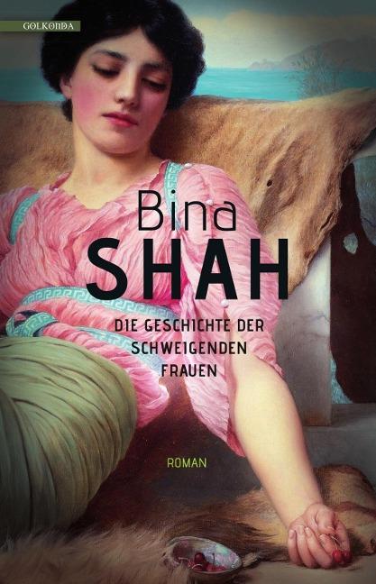 Die Geschichte der schweigenden Frauen - Bina Shah