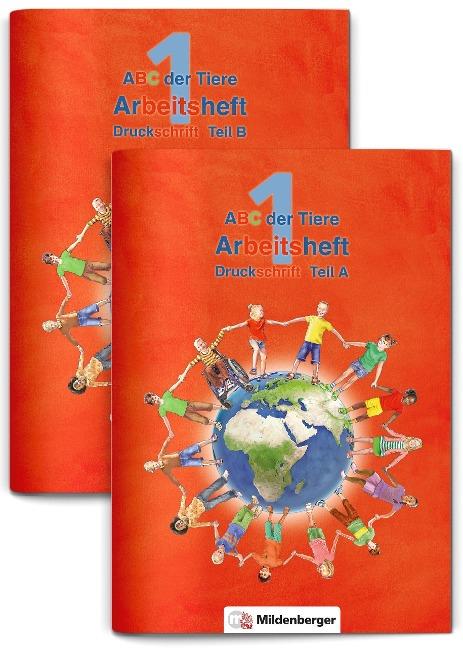 ABC der Tiere 1 - Arbeitsheft Druckschrift, Teil A und B. Neubearbeitung -