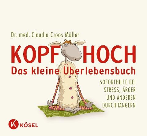 Kopf hoch - das kleine Überlebensbuch - Claudia Croos-Müller