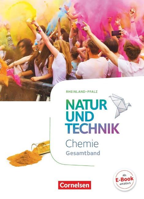 Natur und Technik - Chemie - Gesamtband - Schülerbuch - Rheinland-Pfalz - Barbara Barheine, Kurt Becker, Markus Gaus, Anita Gutmann, Carsten Kuck